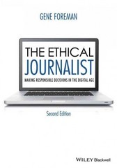 The Ethical Journalist 2nd Edition 9781119031734 1119031737