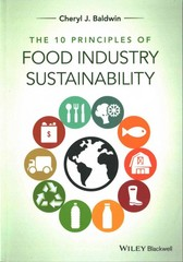 The 10 Principles of Food Industry Sustainability 1st Edition 9781118447734 1118447735