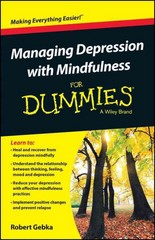 Managing Depression with Mindfulness For Dummies 1st Edition 9781119029557 1119029554