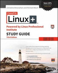CompTIA Linux+ Powered by Linux Professional Institute Study Guide 3rd Edition 9781119021216 1119021219