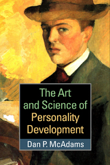 The Art and Science of Personality Development 1st Edition 9781462519996 1462519997