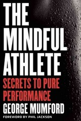 The Mindful Athlete 1st Edition 9781941529065 1941529062