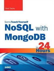 NoSQL with MongoDB in 24 Hours, Sams Teach Yourself 1st Edition 9780133844405 0133844404
