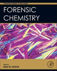 Forensic Chemistry 1st Edition 9780128006061 0128006064