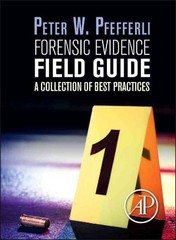 Forensic Evidence Field Guide 1st Edition 9780124201989 0124201989