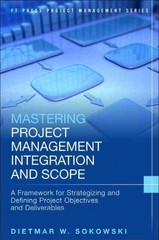 Mastering Project Management Integration and Scope 1st Edition 9780133886429 0133886425