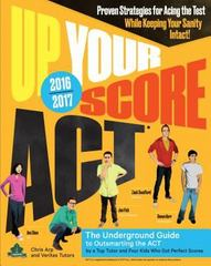 Up Your Score: ACT, 2016-2017 Edition 1st Edition 9780761184492 076118449X