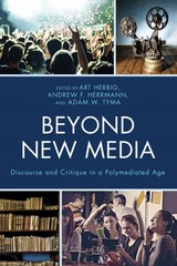 Beyond New Media 1st Edition 9780739191026 0739191020