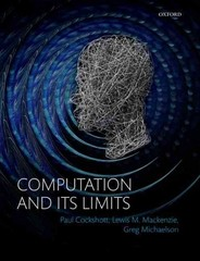 Computation and its Limits 1st Edition 9780198729129 019872912X