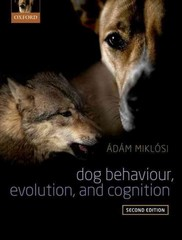 Dog Behaviour, Evolution, and Cognition 2nd Edition 9780191045714 0191045713