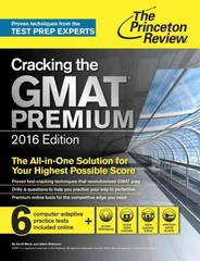 Cracking the GMAT Premium Edition with 6 Computer-Adaptive Practice Tests, 2016 1st Edition 9780804126014 0804126011