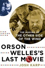 Orson Welles's Last Movie 1st Edition 9781250016089 1250016088