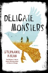 Delicate Monsters 1st Edition 9781250063847 1250063841