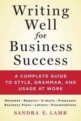 Writing Well for Business Success 1st Edition 9781250064516 1250064511