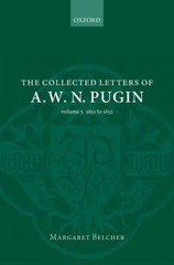 The Collected Letters of A. W. N. Pugin 1st Edition 9780198713913 0198713916