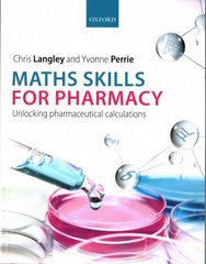 Maths Skills for Pharmacy 1st Edition 9780199680719 019968071X