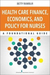 Health Care Finance, Economics, and Policy for Nurses 1st Edition 9780826123220 0826123228