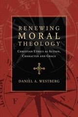 Renewing Moral Theology 1st Edition 9780830824601 083082460X