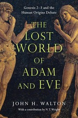 The Lost World of Adam and Eve 1st Edition 9780830824618 0830824618