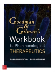 Workbook and Casebook for Goodman and Gilmans The Pharmacological Basis of Therapeutics 1st Edition 9780071793377 0071793372