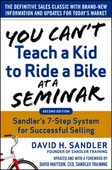 You Can't Teach a Kid to Ride a Bike at a Seminar, 2nd Edition: Sandler Training's 7-Step System for Successful Selling 1st Edition 9780071847834 0071847839