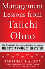 Management Lessons from Taiichi Ohno: What Every Leader Can Learn from the Man who Invented the Toyota Production System 1st Edition 9780071849746 0071849742