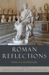 Roman Reflections: Studies in Latin Philosophy 1st Edition 9780199999774 0199999775