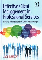 Effective Client Management in Professional Services 1st Edition 9781317145639 1317145631