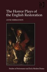 The Horror Plays of the English Restoration 1st Edition 9781317028543 1317028546
