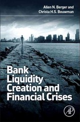 Bank Liquidity Creation and Financial Crises 1st Edition 9780128002339 0128002336