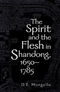 The Spirit and the Flesh in Shandong, 1650-1785 1st Edition 9780742511644 0742511642