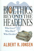 Bioethics Beyond the Headlines 1st Edition 9780742545236 0742545237