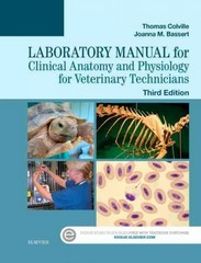 Laboratory Manual for Clinical Anatomy and Physiology for Veterinary Technicians 3rd Edition 9780323294751 0323294758