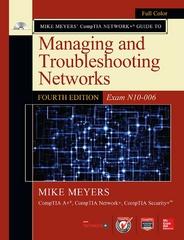 Mike Meyers' CompTIA Network+ Guide to Managing and Troubleshooting Networks (Exam N10-006) 4th Edition 9780071848275 0071848274