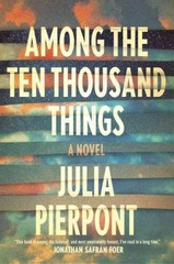 Among the Ten Thousand Things 1st Edition 9780812995220 0812995228