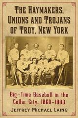 Haymakers, Unions and Trojans 1st Edition 9780786494934 078649493X