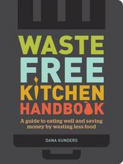 Waste-Free Kitchen Handbook 1st Edition 9781452133546 1452133549