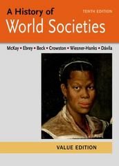 A History of World Societies Value Edition, Combined Volume 10th Edition 9781457685262 1457685264