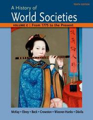 A History of World Societies Volume C: 1775 to the Present 10th Edition 9781457696305 1457696304