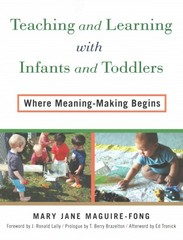 Teaching and Learning with Infants and Toddlers 1st Edition 9780807756195 0807756199