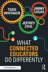 What Connected Educators Do Differently 1st Edition 9781317566427 1317566424