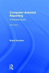 Computer-Assisted Reporting 4th Edition 9781317519430 1317519434