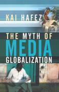 The Myth of Media Globalization 1st Edition 9780745639093 0745639097