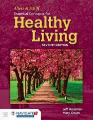Alters and Schiff Essential Concepts for Healthy Living 7th Edition 9781284049978 1284049973