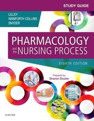 Study Guide for Pharmacology and the Nursing Process 8th Edition 9780323371346 0323371345