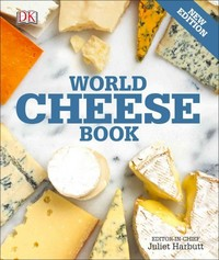 World Cheese Book 1st Edition 9781465436054 1465436057