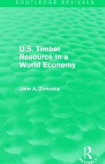 U.S. Timber Resource in a World Economy (Routledge Revivals) 1st Edition 9781317514121 1317514122
