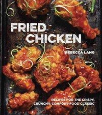 Fried Chicken 1st Edition 9781607747246 1607747243