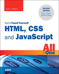 HTML, CSS and JavaScript All in One, Sams Teach Yourself 2nd Edition 9780133795172 0133795179