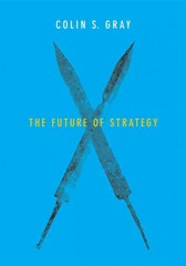 The Future of Strategy 1st Edition 9780745687940 0745687946